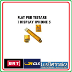 CAVO FLAT FLEX TEST TESTER PER TESTARE DISPLAY TOUCH SCREEN IPHONE 5 COMPATIBILE